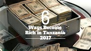 How To Become Rich In Tanzania 2019