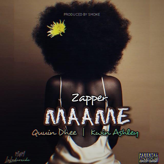 [MUSIC] Zapper ft Qhiuun dee X Kwin Ashley - MAAME