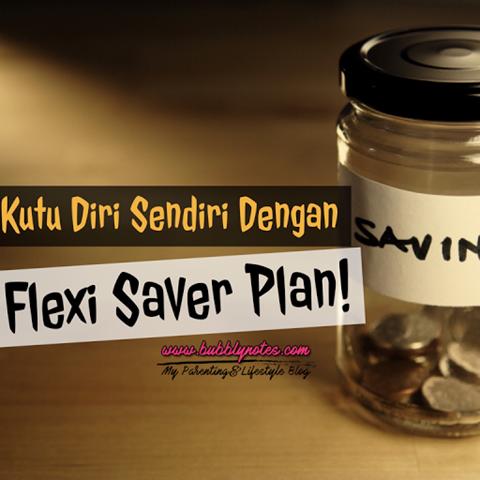 KUTU Diri Sendiri Dengan FLEXI SAVER PLAN!