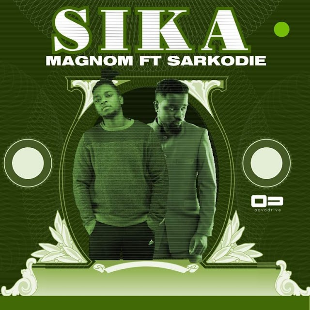 Magnom ft Sarkodie -Sika (produce by Magnom)