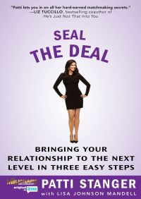 Seal the Deal By Patti Stanger