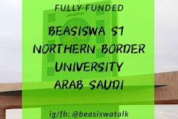 Fully Funded Beasiswa S1 Northen Border University Arab Saudi 2020