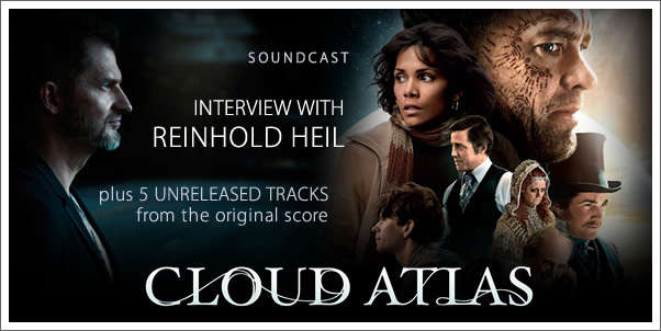 SoundCast Interview: Reinhold Heil (Cloud Atlas) Plus 5 Exclusive Unreleased Tracks