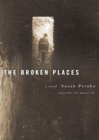 The Broken Places By Susan Perabo