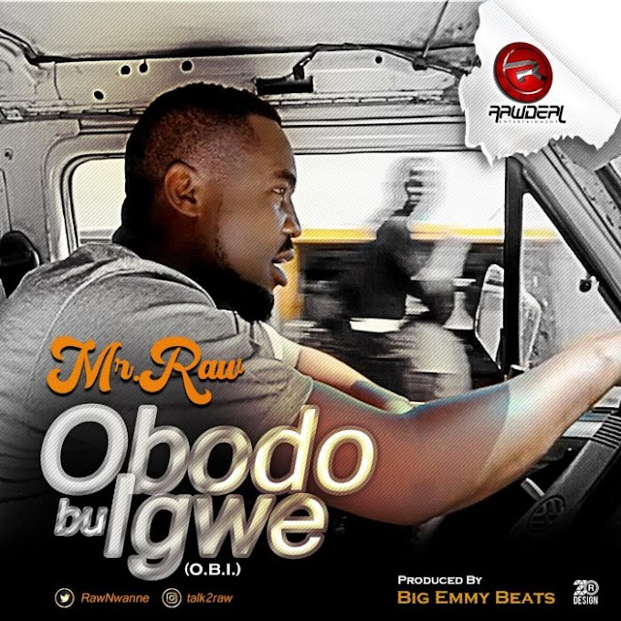 Download Music:- Mr Raw – Obodo Bu Igwe
