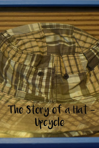 The Story of a Hat - Upcycle