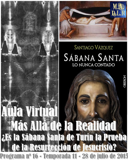 ¿Es la Sábana Santa la Prueba de que Cristo Resucitó? Mentiras y Verdades – MADLR 11x16 – 28-7-2015
