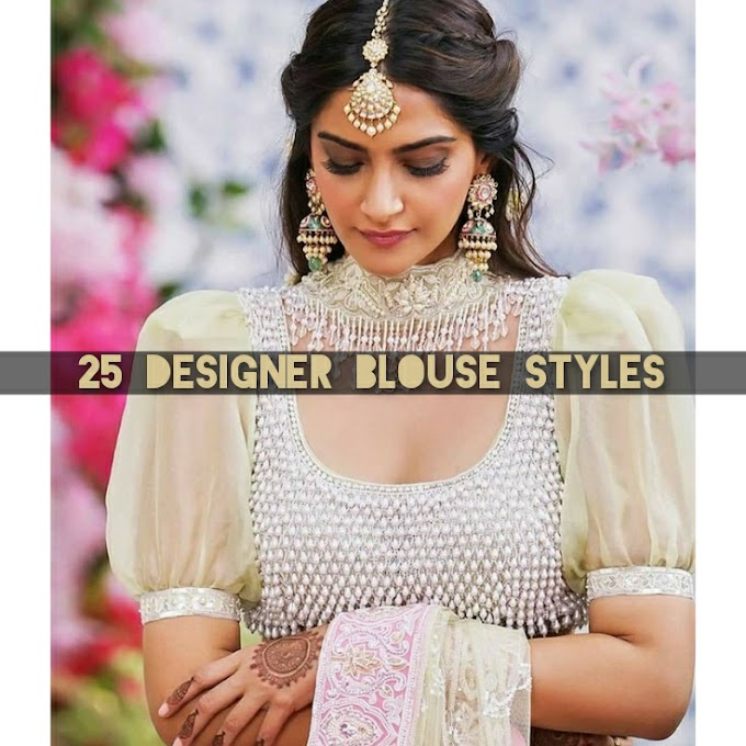 Top 25 Saree Blouse Style For This Upcoming Wedding Season ( Most Trending & Stylish)