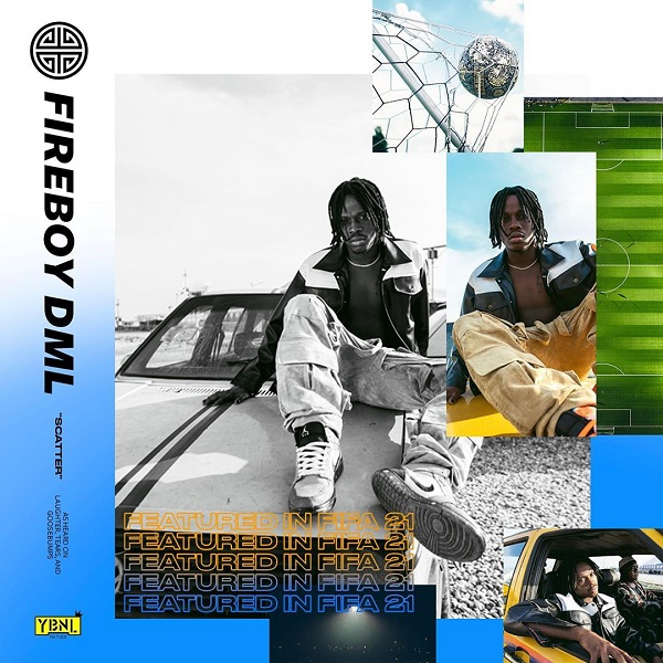 Fireboy's Song 'Scatter' Featured As FIFA 2021 Soundtrack