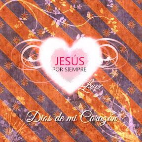 Jesús por Siempre - Dios de mi Corazón