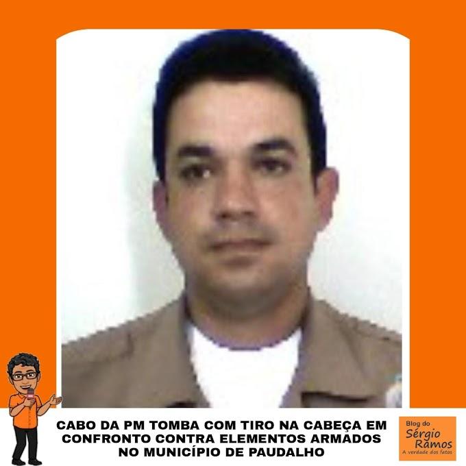 CABO DA PM TOMBA COM TIRO NA CABEÇA EM CONFRONTO CONTRA ELEMENTOS ARMADOS NO MUNICÍPIO DE PAUDALHO