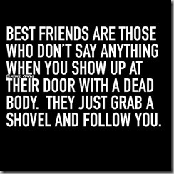 best friends grab a shovel