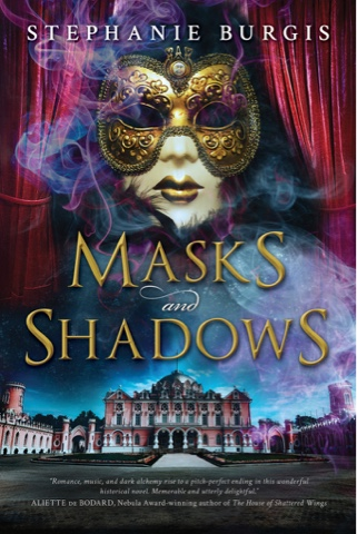 Masks and Shadows - Stephanie Burgis