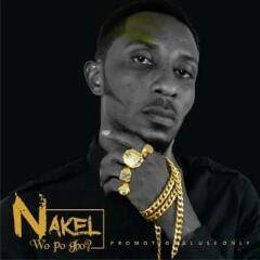 Music: Nakel – Wo Po Gbo @ogbeninakel