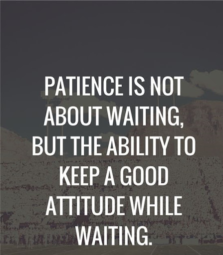 Quotes On Patience And Life.
