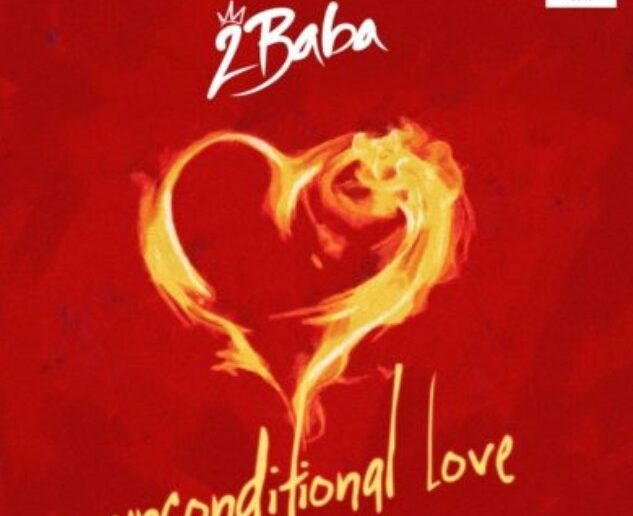 [Music]  2Baba – Unconditional Love | @official2baba