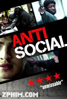 Chống Đối Xã Hội - Anti-Social (2015) Poster