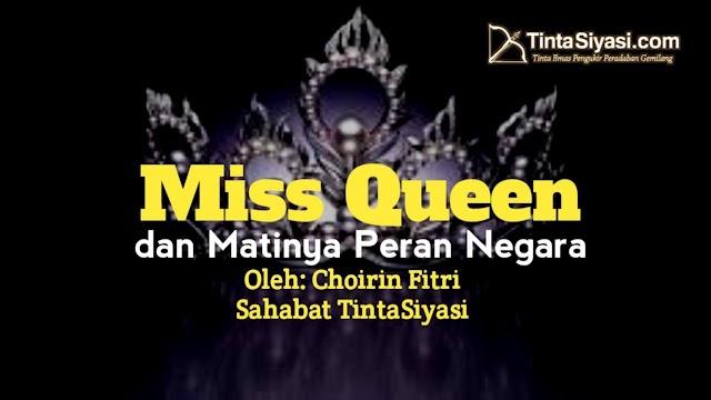 Miss Queen dan Matinya Peran Negara