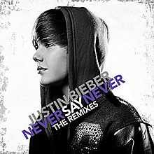 Never Say Never: The Remixes, Justin Bieber