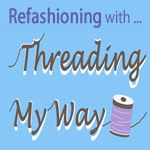 Threading My Way_Refashioning
