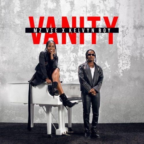 MzVee – Vanity ft Kelvyn Boy - Mtnmusicgh