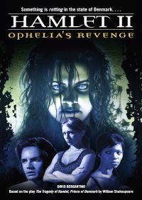 Hamlet II: Ophelia's Revenge By David Bergantino