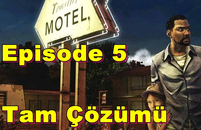 The Walking Dead Episode 5 Tam Çözümü(Videolu)