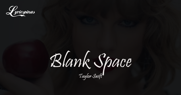 taylor_swift_blank_space_lyrics