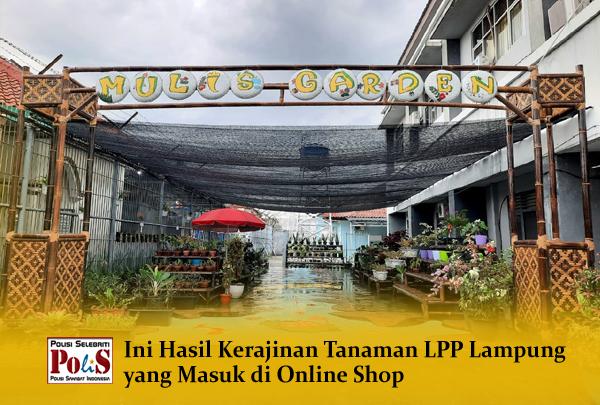 Ini Hasil Kerajinan Tanaman LPP Lampung yang Masuk di Online Shop