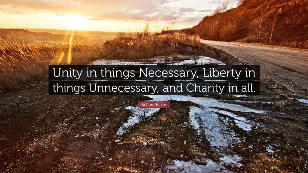 [Richard-Baxter-Quote-Unity-in-things-Necessary-Liberty-in-things%5B3%5D]