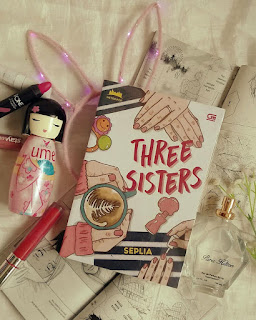[Review Novel] Three Sisters by Seplia at Literasikk