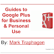 Guides to Google Plus for Business & Personal Use