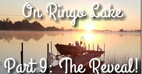 On Ringo Lake, Part 9: The Reveal!