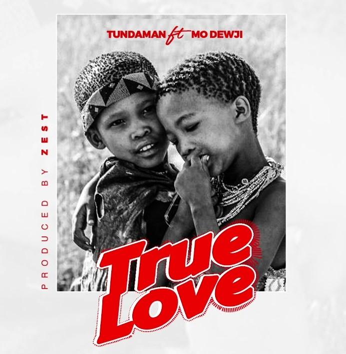 AUDIO: Tundaman Ft. Mo Dewji – True love | Download Mp3