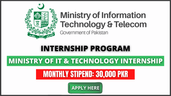 Ministry of IT Internship 2021   Monthly Stipend: 30,000 Pkr   Apply Now