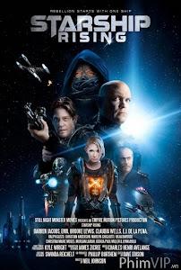 Cuộc Chiến Tàu Vũ Trũ - Starship: Rising poster
