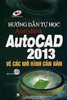 Hướng Dẫn Tự Học Autodesk AutoCAD 2013 Vẽ Các Mô Hình Căn Bản (Kèm CD) - VL. Comp