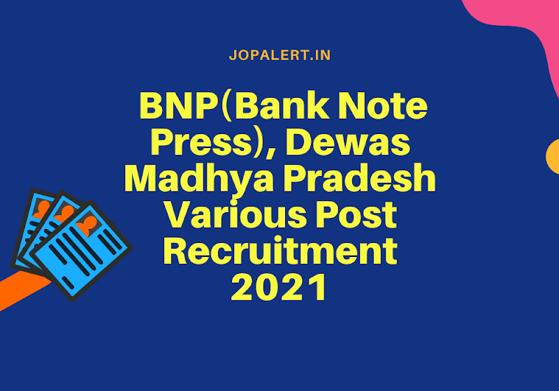 BNP(Bank Note Press), Dewas Madhya Pradesh Various Post Recruitment 2021