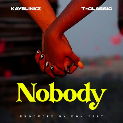 Kayblinkz ft. T-Classic – Nobody