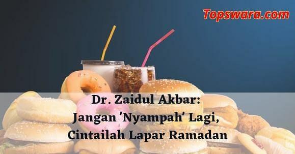 Dr. Zaidul Akbar: Jangan 'Nyampah' Lagi, Cintailah Lapar Saat Ramadan