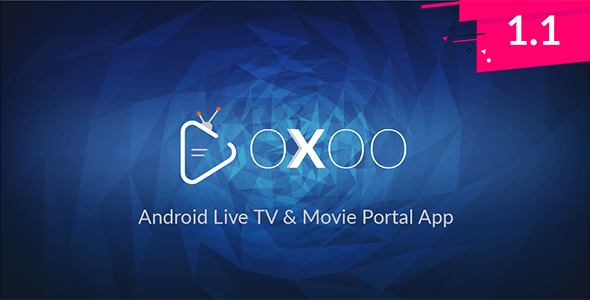 OXOO v1.1.2 – Android Live TV & Movie Portal App with Powerful Admin Panel