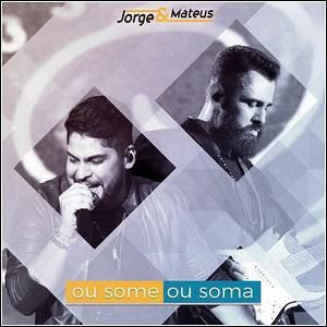 Baixar Jorge e Mateus - Ou Some ou Soma (Single) Ao Vivo 2015