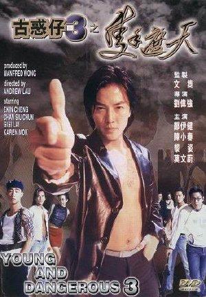 Phim Người Trong Giang Hồ 3 - Chiếc Thủ Chế Thiên - Young And Dangerous 3
