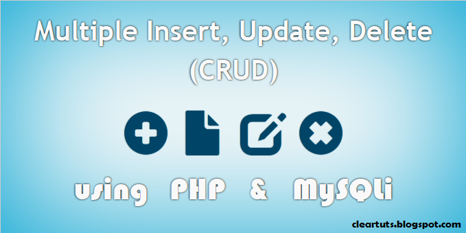 Multiple Insert, Update, Delete (CRUD) using PHP & MySQLi