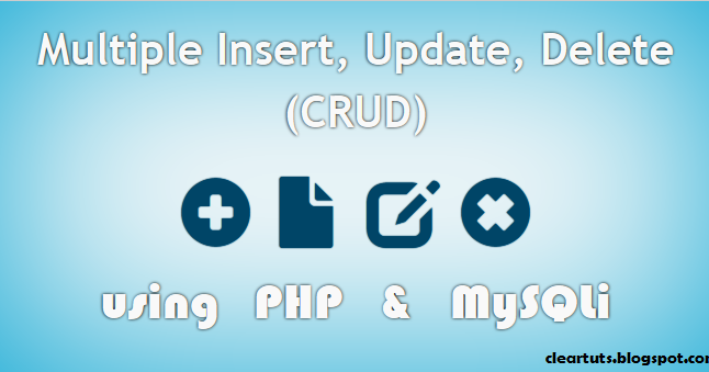 Multiple Insert, Update, Delete example using PHP & MySQLi