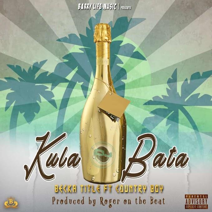 AUDIO | Becka Title Ft. Country Boy – Kula Bata | Download New Song