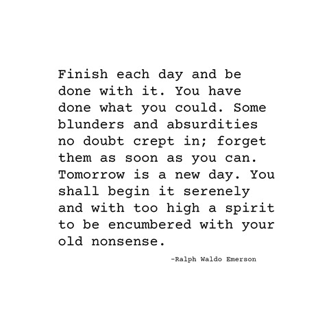 finish each day -- emerson