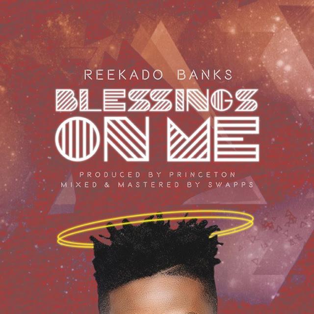 [Music] Reekado Banks – Blessings On Me | @ReekadoBanks