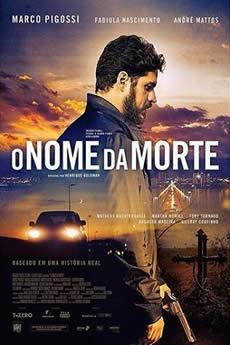 Baixar Filme O Nome da Morte (2018) Nacional Torrent Grátis