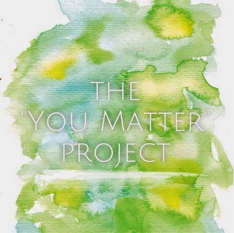 "the ""YOU MATTER"" project"